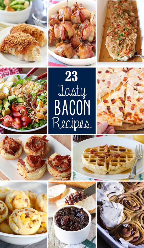 23 Tasty Bacon Recipes | lifemadesimplebakes.com